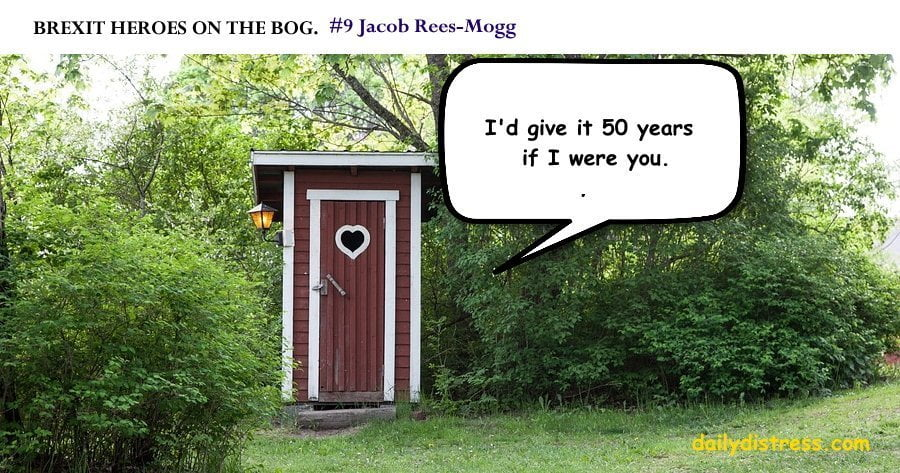 Brexit Heroes on the Bog.  Jacob Rees Mogg.  Dily Distress satire.