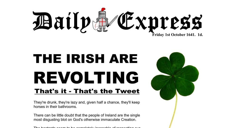 The Daily Express Today and Yesterday - The Irish are Revolting