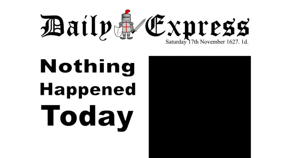 The Daily Express Today and Yesterday - Nothing Happened Today